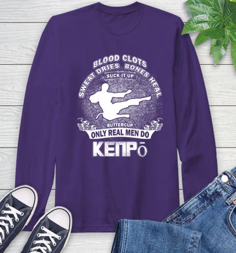 Sweat Dries Bones Heal Suck It Up Only Real Men Do Kenpō Long Sleeve T-Shirt 5