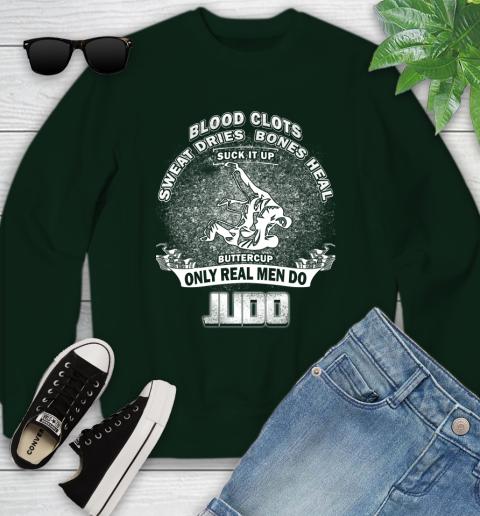 Sweat Dries Bones Heal Suck It Up Only Real Men Do Judo Youth Sweatshirt 9