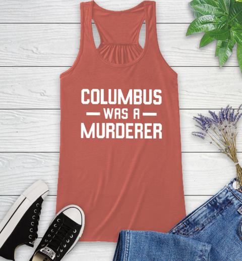 Columbus Was A Murderer Racerback Tank 3