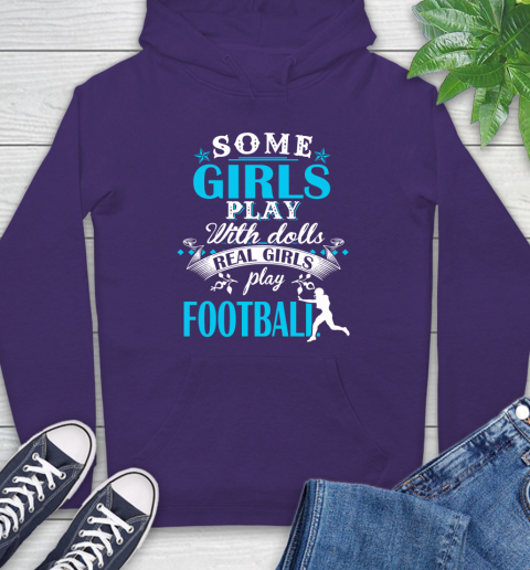 Some Girls Play With Dolls Real Girls Play US Football Hoodie 5