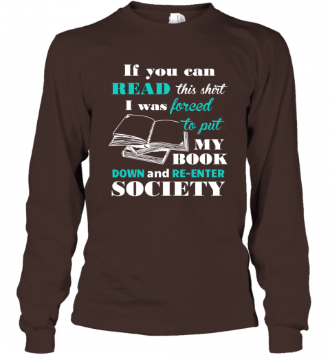 Book Lover Shirt If You Can Read This I Will Re Enter Society Long Sleeve