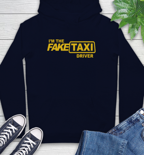 I am the Fake taxi driver Hoodie 4