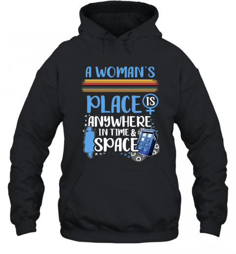 A Woman's Place Is Anywhere In Time And Space Hoodie