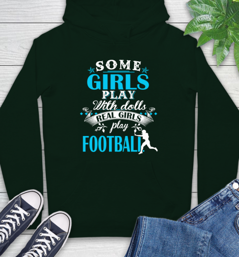 Some Girls Play With Dolls Real Girls Play US Football Hoodie 12