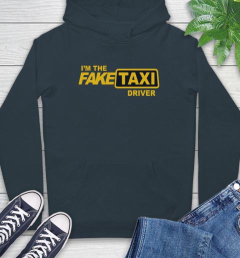 I am the Fake taxi driver Hoodie 7