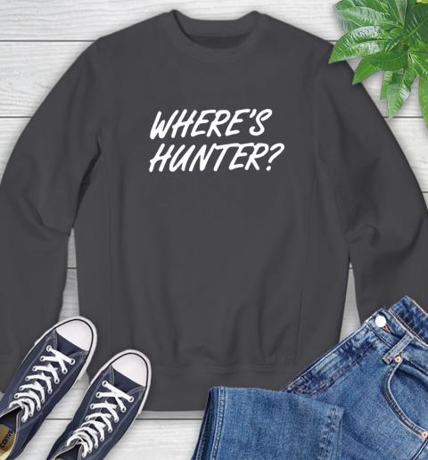 Where Is Hunter Sweatshirt 6