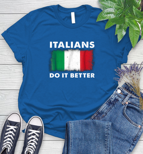 Italians Do It Better Women's T-Shirt 12
