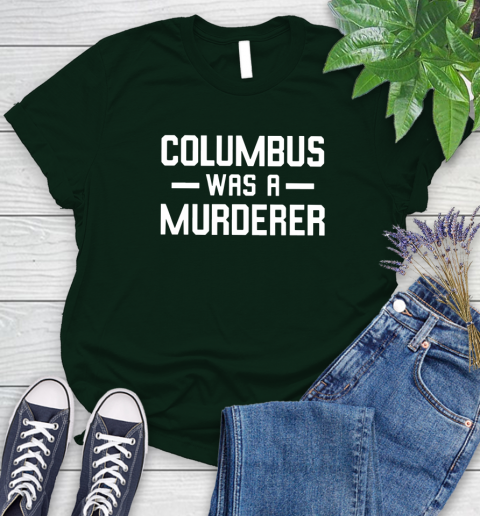 Columbus Was A Murderer Women's T-Shirt 6