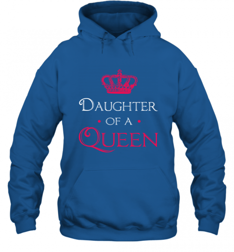 Daughter Of A Queen Shirt Daughter Mom Mother Matching Hoodie