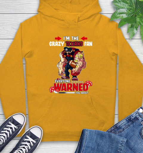 Houston Texans NFL Football Mario I'm The Crazy Fan Everyone Warned You About Hoodie 14