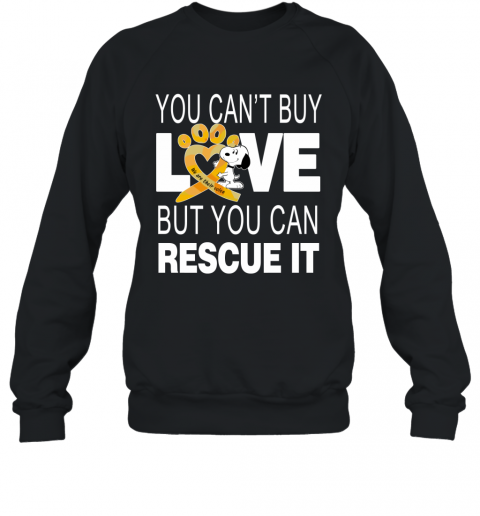 Snoopy You Can't Buy Love But You Can Rescue It Sweatshirt