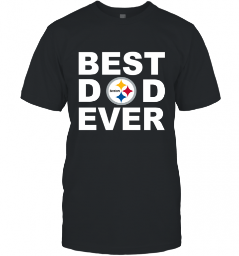 Best Dad Ever Pittsburgh Steelers Fan Gift Ideas T-Shirt