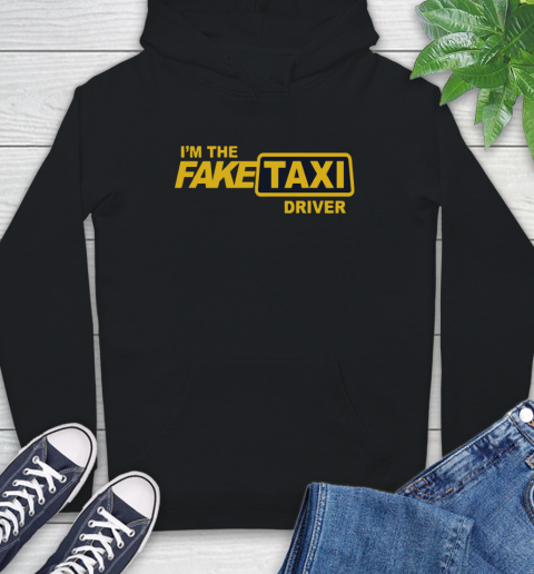 I am the Fake taxi driver Hoodie 2