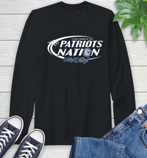 Nfl A True Friend Of The New England Patriots Dilly Dilly Football Sports Long Sleeve T Shirt