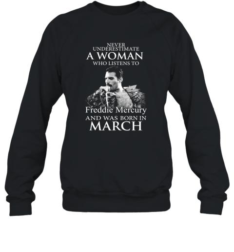 Freddie Mercury Queen And Was Born In March Sweatshirt
