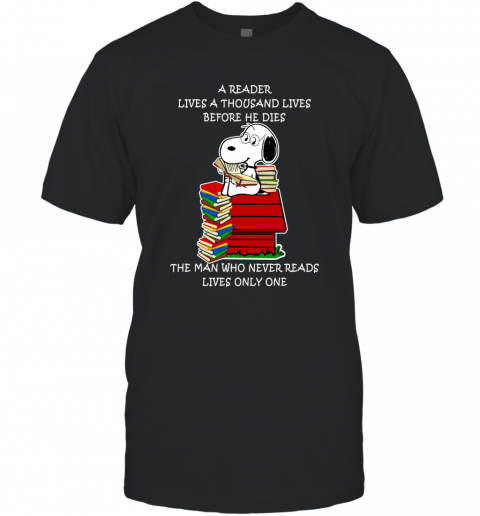 Snoopy Reader Lives A Thousand Lives Before He Die T-Shirt