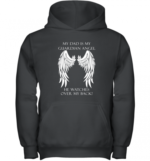 MY DAD IS MY GUARDIAN ANGEL HE WATCHES MY BACK Youth Hoodie