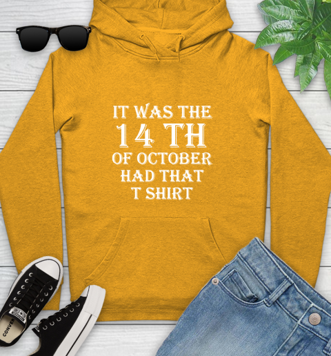 It Was The 14th Of October Had That Youth Hoodie 2