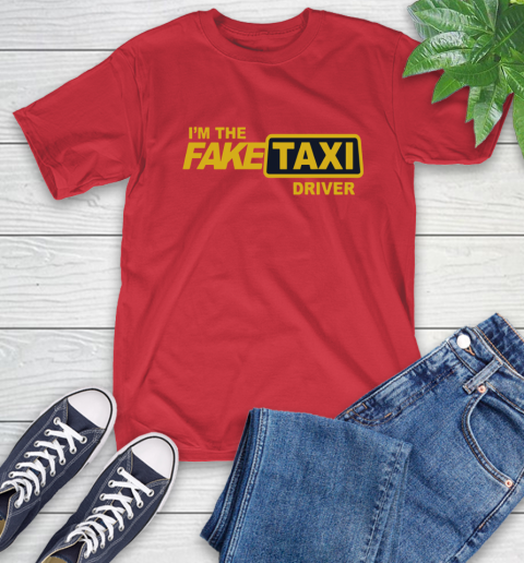 I am the Fake taxi driver T-Shirt 10