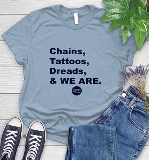 Penn State Chains Tattoos Dreads And We Are Women's T-Shirt 6