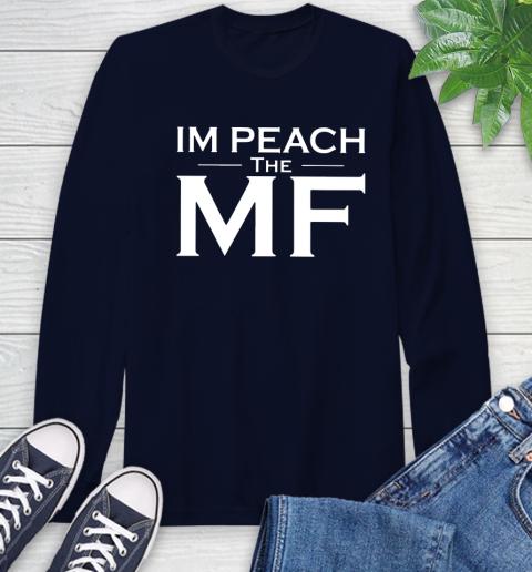 Impeach The Mf Long Sleeve T-Shirt 3