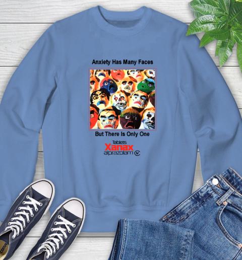 Anxiety Has Many Faces Xanax Promotional Shirt Sweatshirt 8