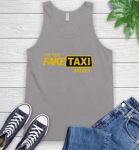 I am the Fake taxi driver Tank Top 4
