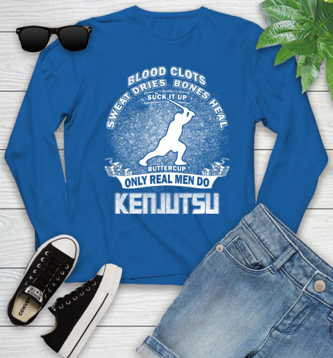 Sweat Dries Bones Heal Suck It Up Only Real Men Do Kenjutsu Youth Long Sleeve 10
