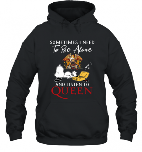 Snoopy Sometimes I Need To Be Alone Listen To Quee Hoodie