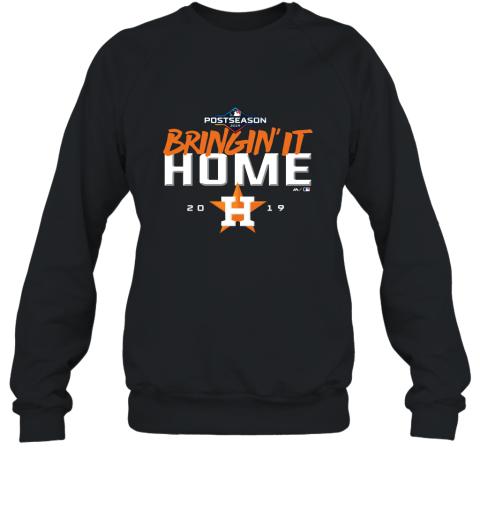 Bringin' It Home Houston Astros Postseason 2019 shirt Sweatshirt