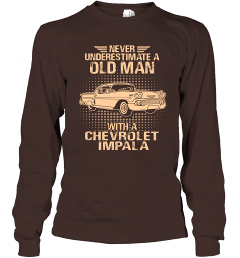 Never Underestimate An Old Man With A Chevrolet Impala  Vintage Car Lover Gift Long Sleeve
