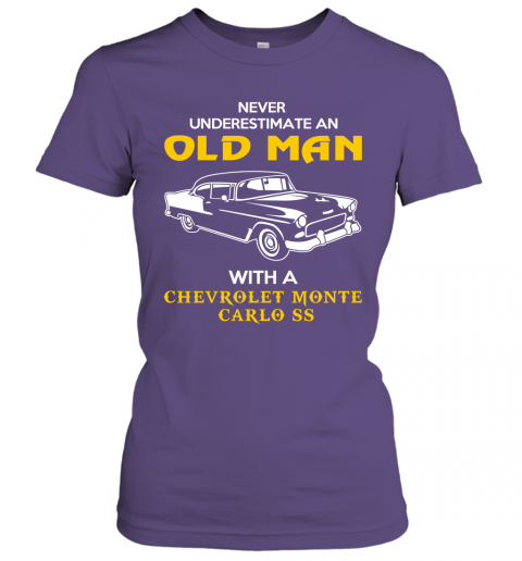 Old Man With Chevrolet Monte Carlo SS Gift Never Underestimate Old Man Grandpa Father Husband Who Love or Own Vintage Car Women Tee