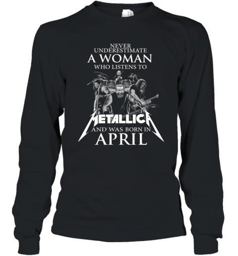 Never Underestimate A Woman Who Listens Metallica Long Sleeve T-Shirt