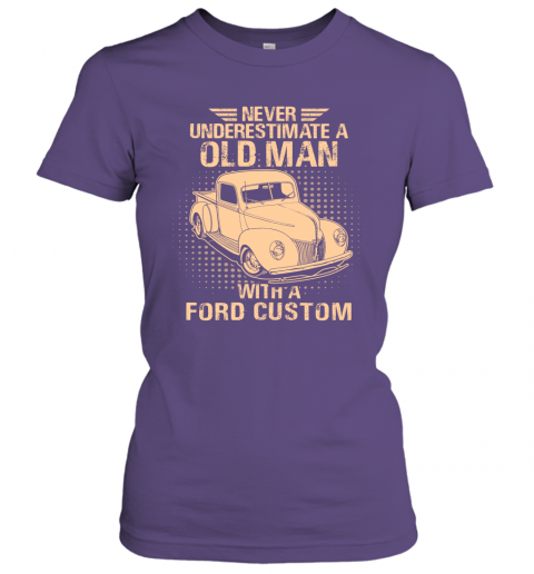 Never Underestimate An Old Man With A Ford Custom  Vintage Car Lover Gift Women Tee