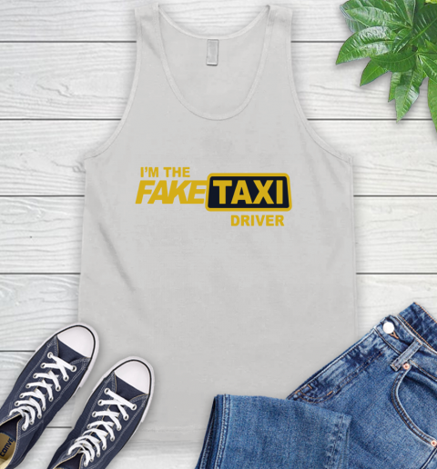 I am the Fake taxi driver Tank Top 1
