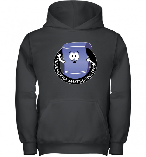 I LOVE TOWELIE I HAVE NO IDEA WHAT'S GOING ON Youth Hoodie