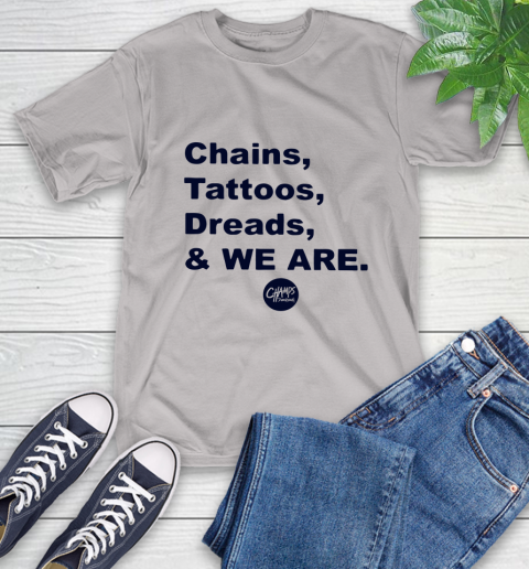 Penn State Chains Tattoos Dreads And We Are T-Shirt 12