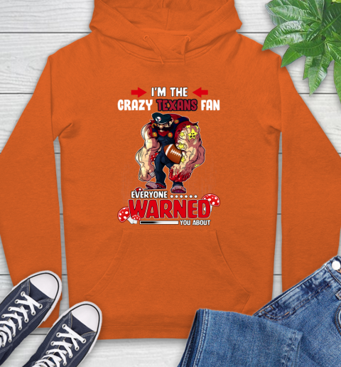 Houston Texans NFL Football Mario I'm The Crazy Fan Everyone Warned You About Hoodie 4