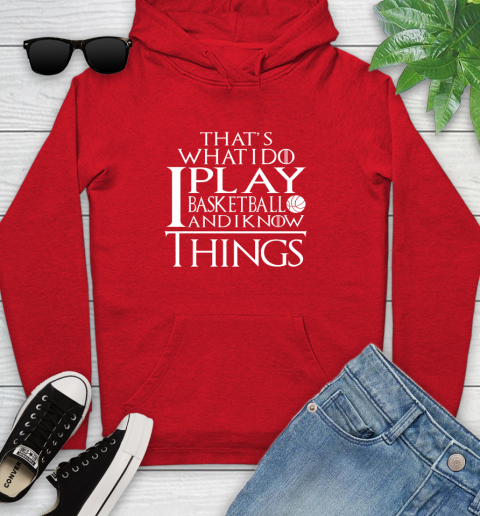 That's What I Do I Play Basketball And I Know Things Youth Hoodie 12