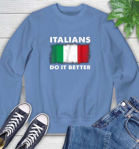 Italians Do It Better Sweatshirt 11