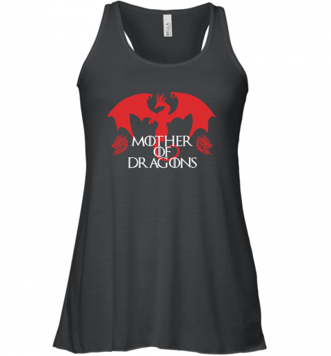 MOTHER OF DRAGONS GAME OF THRONES MOTHER'S DAY SHIRT Racerback Tank