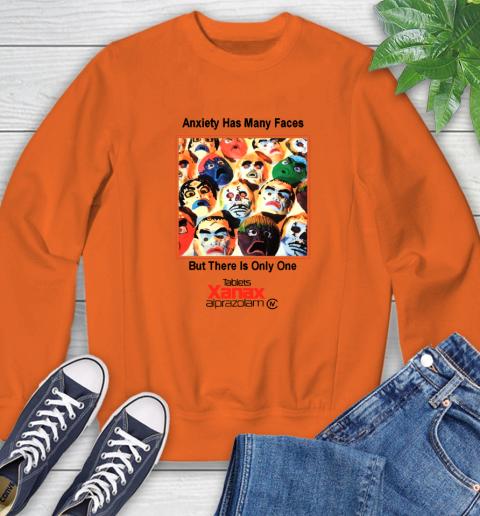 Anxiety Has Many Faces Xanax Promotional Shirt Sweatshirt 2