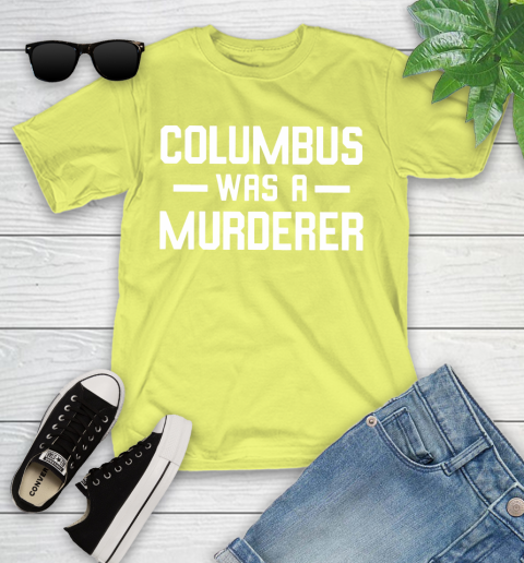 Columbus Was A Murderer Youth T-Shirt 10