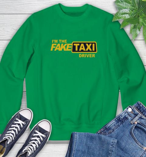 I am the Fake taxi driver Sweatshirt 6