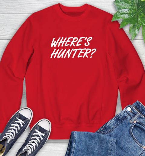 Where Is Hunter Sweatshirt 10