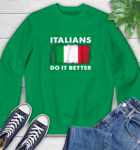Italians Do It Better Sweatshirt 7