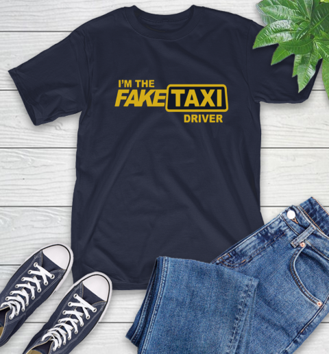 I am the Fake taxi driver T-Shirt 4