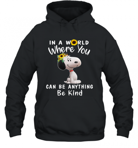 SnoopyIn A World Where You Can Be Anything Be Kind Hoodie