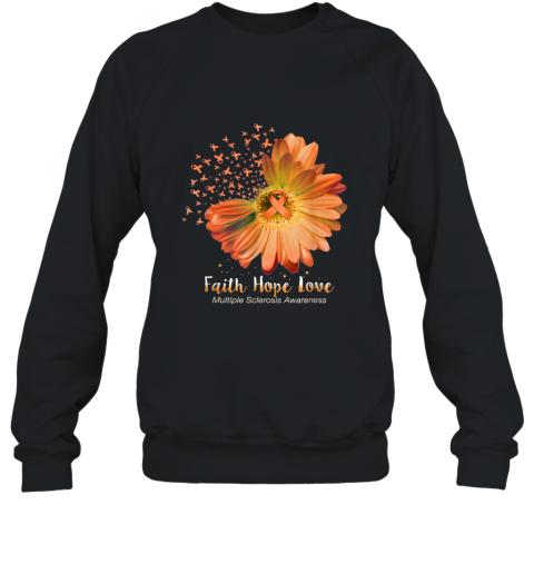 Faith Hope Love Multiple Sclerosis Awareness Sunflower shirt Sweatshirt
