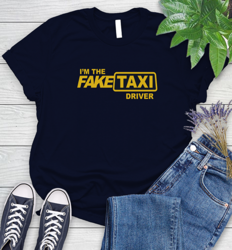 I am the Fake taxi driver Women's T-Shirt 3